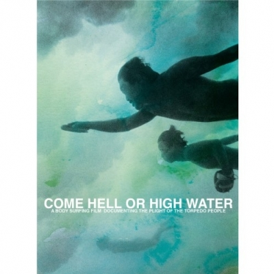 Come Hell Or High Water Bodysurfing DVD By Woodshed Films